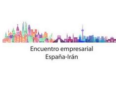 Encuentro empresarial España – Irán